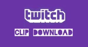 How to Download Twitch Clips and Videos Online