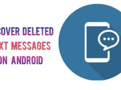 How to Recover Deleted Text Messages On Android