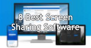 8 Best Screen Sharing Software