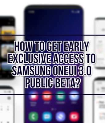 How To Get Early Exclusive Access to Samsung OneUI 3.0 Public Beta